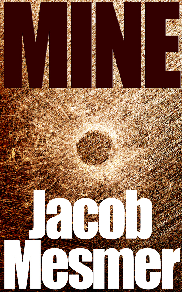 Mine by Jacob Mesmer